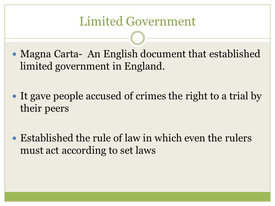 Limited Government Magna Carta- An English document that established limited government in England.