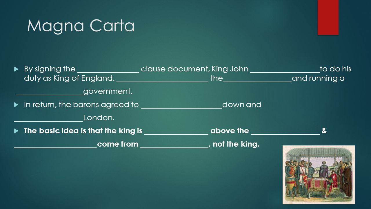 Magna Carta By signing the clause document, King John to do his duty as King of England, the and running a.