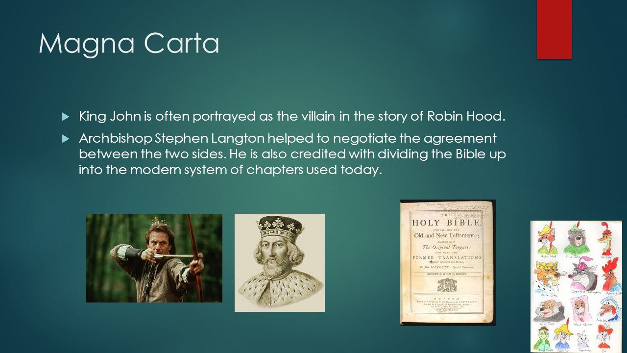 Magna Carta King John is often portrayed as the villain in the story of Robin Hood.