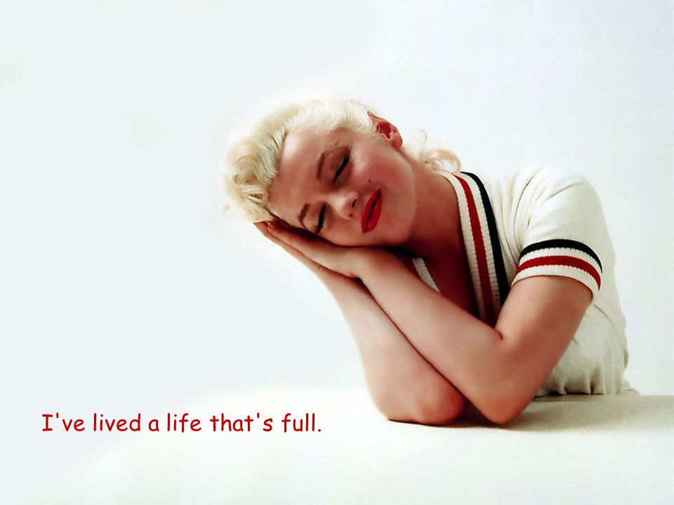I ve lived a life that s full.