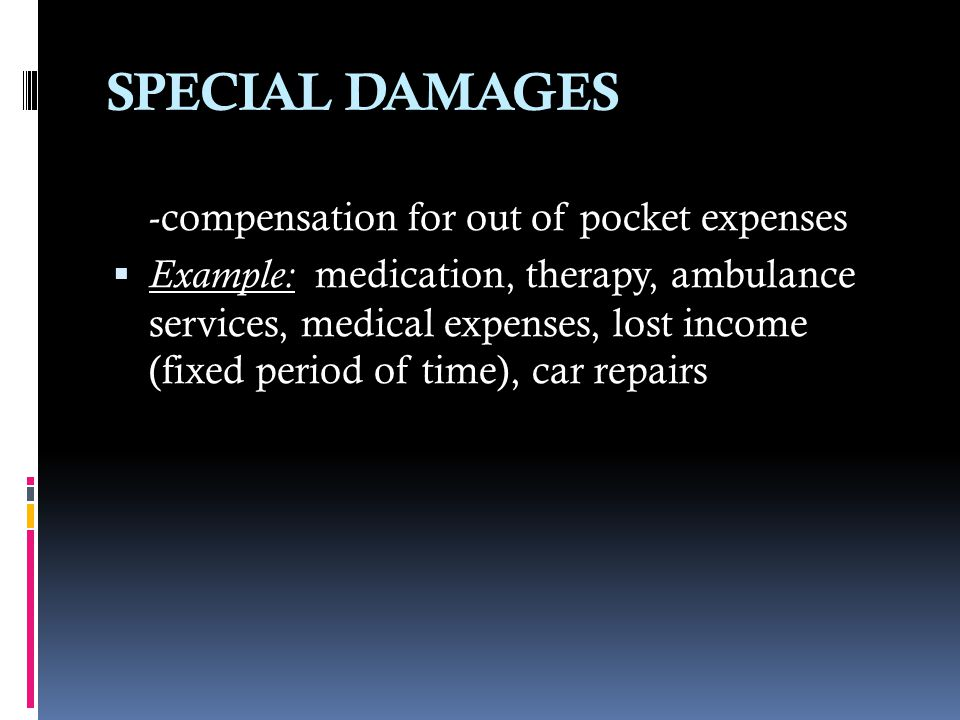 SPECIAL DAMAGES -compensation for out of pocket expenses