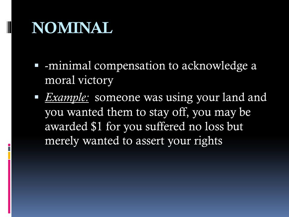 NOMINAL -minimal compensation to acknowledge a moral victory