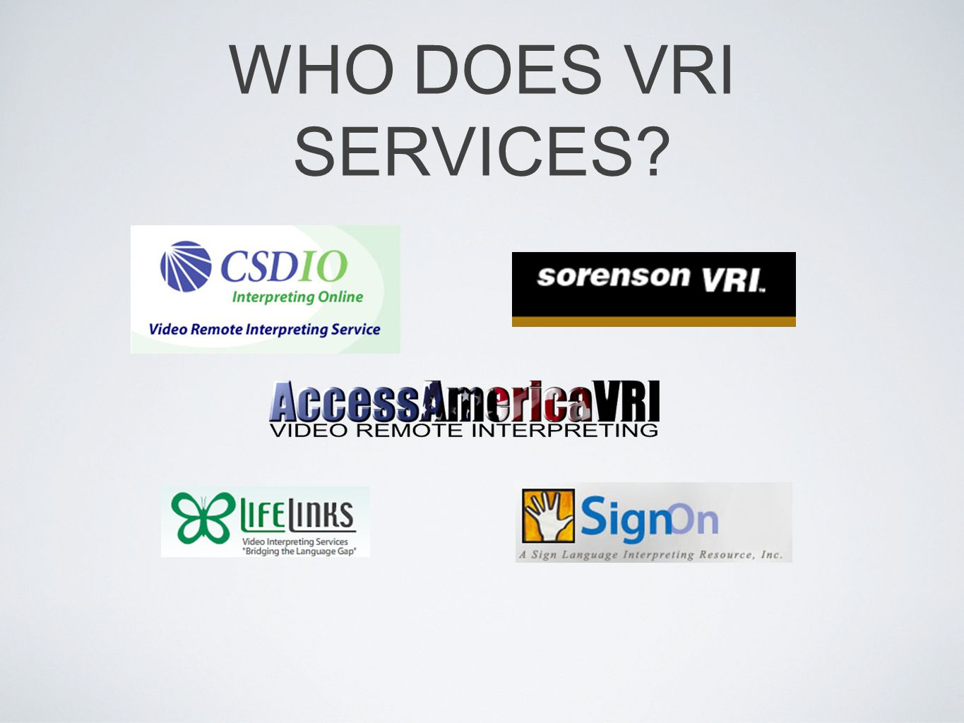 WHO DOES VRI SERVICES