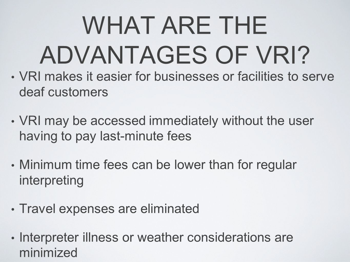 WHAT ARE THE ADVANTAGES OF VRI
