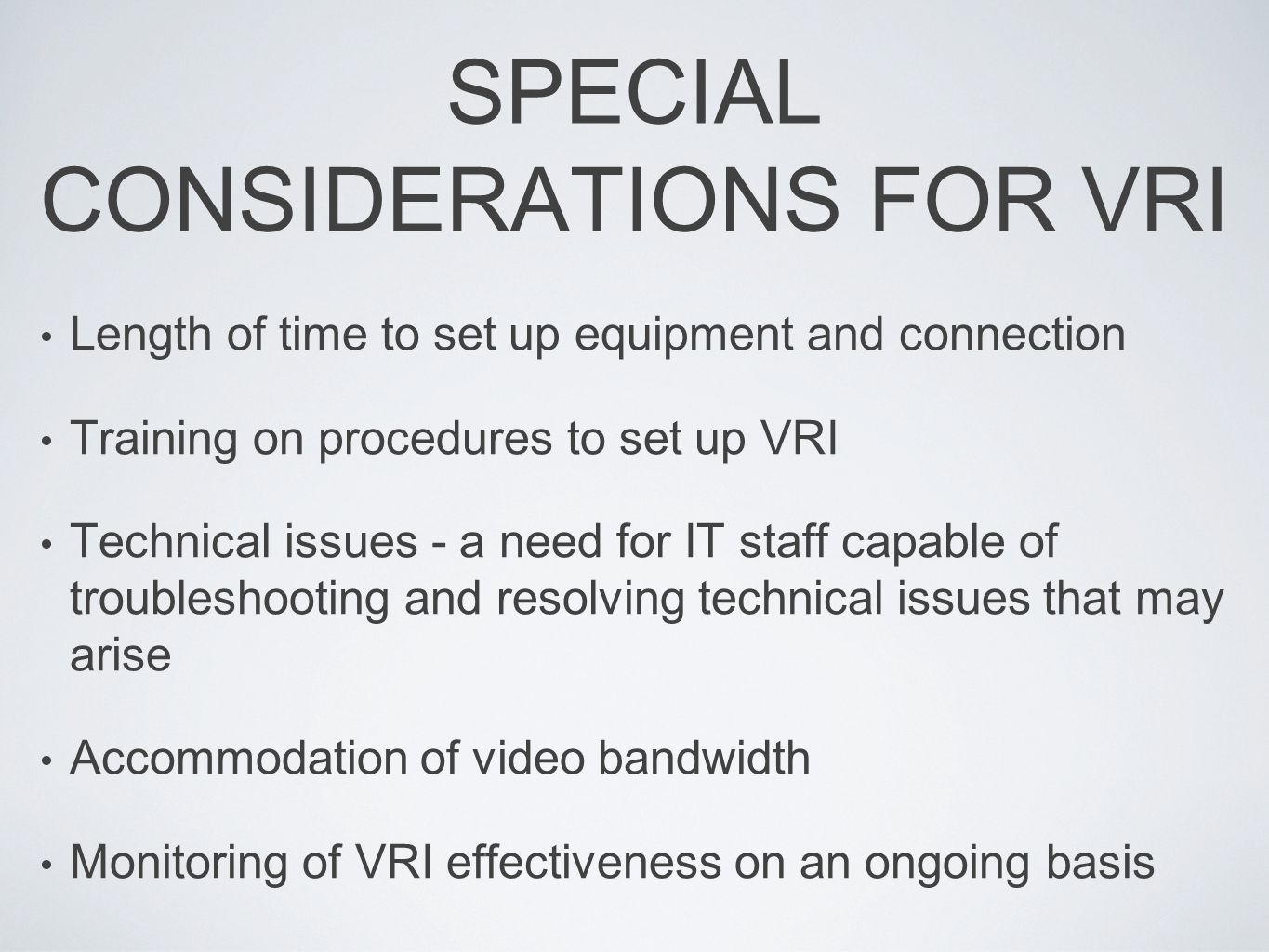 SPECIAL CONSIDERATIONS FOR VRI