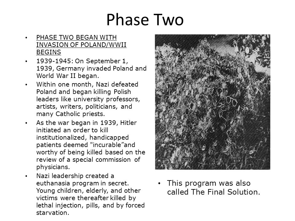 Phase Two This program was also called The Final Solution.