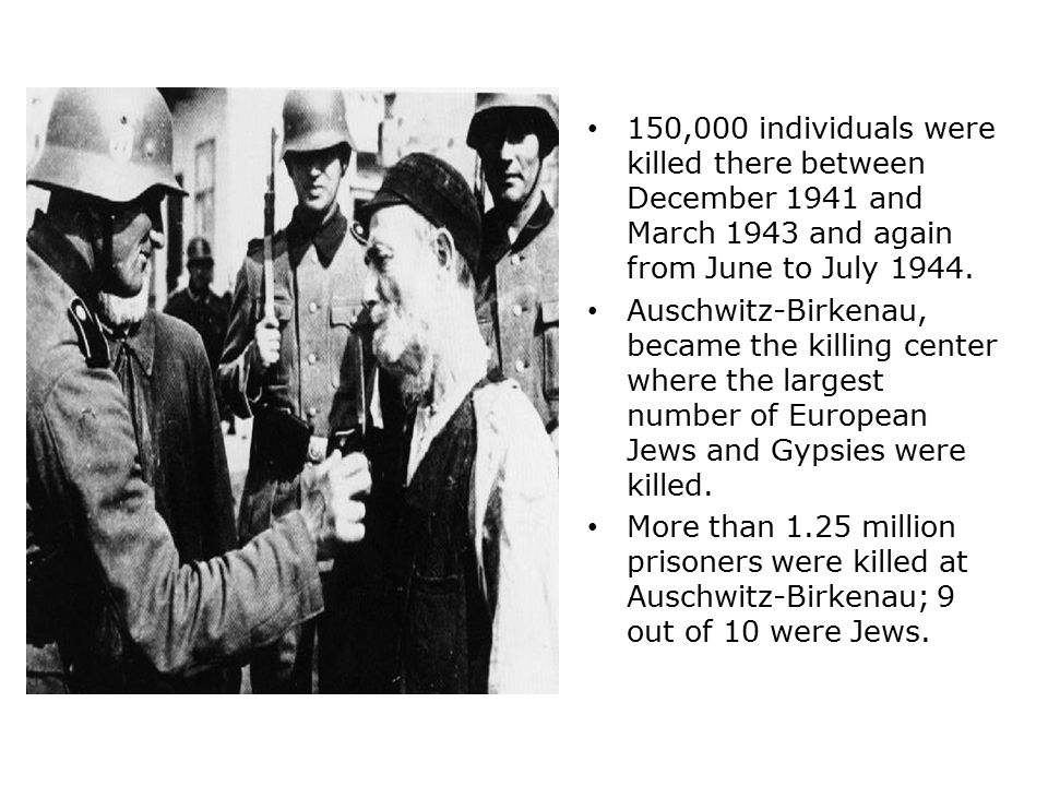 150,000 individuals were killed there between December 1941 and March 1943 and again from June to July 1944.
