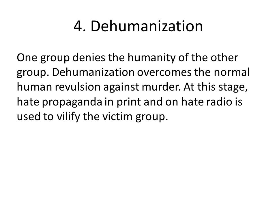 4. Dehumanization