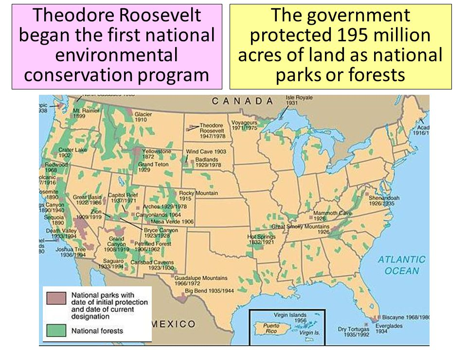Theodore Roosevelt began the first national environmental conservation program