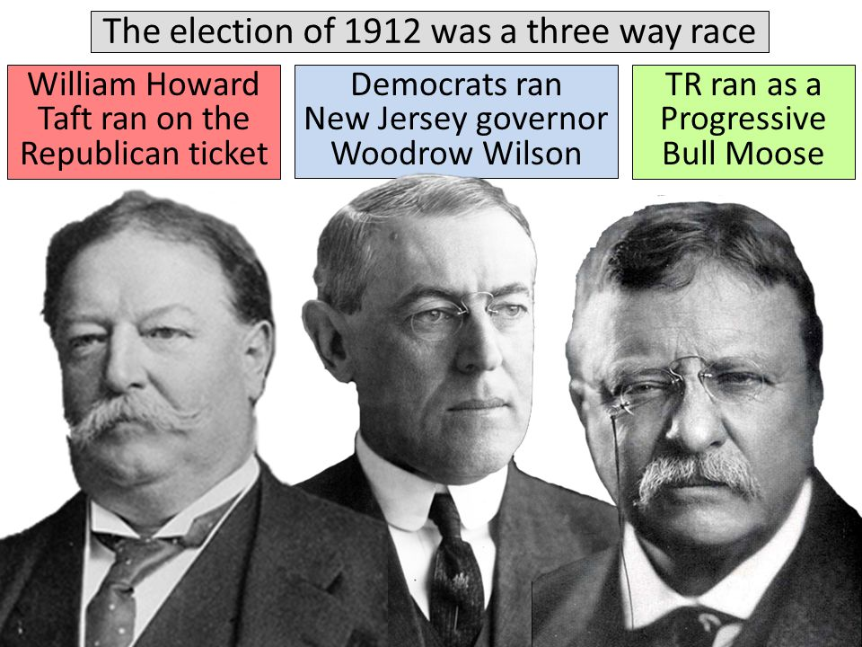 The election of 1912 was a three way race