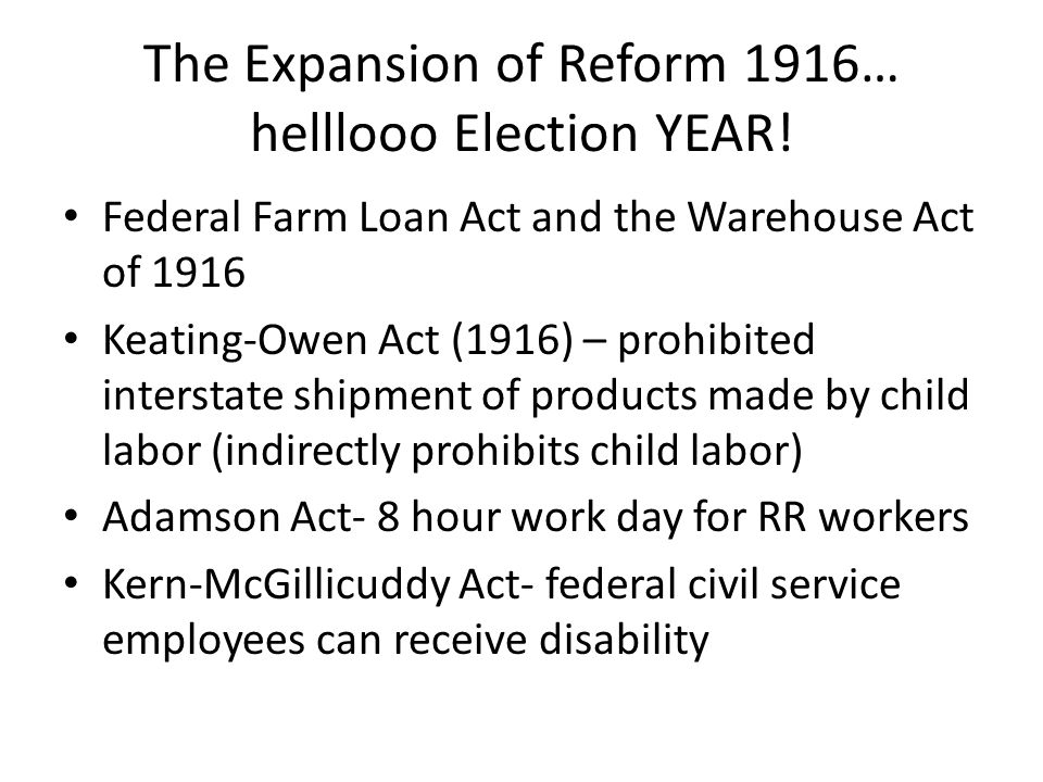 The Expansion of Reform 1916… helllooo Election YEAR!