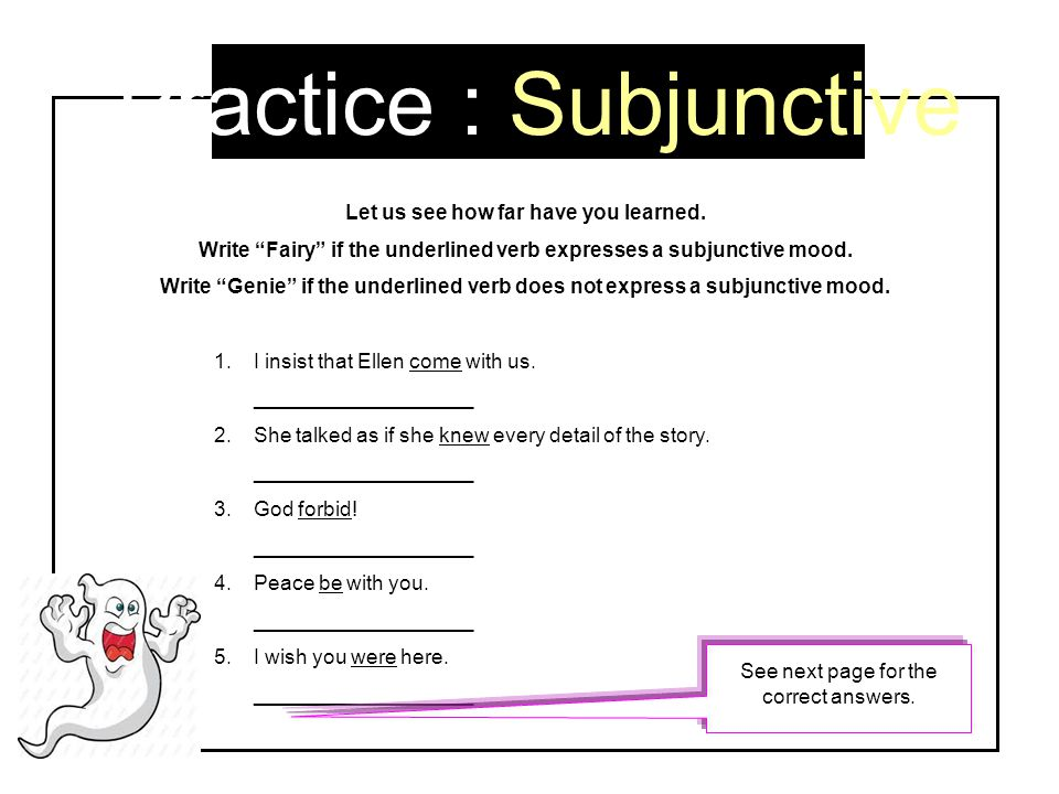 Practice : Subjunctive