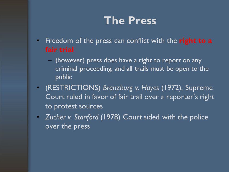 The Press Freedom of the press can conflict with the right to a fair trial.