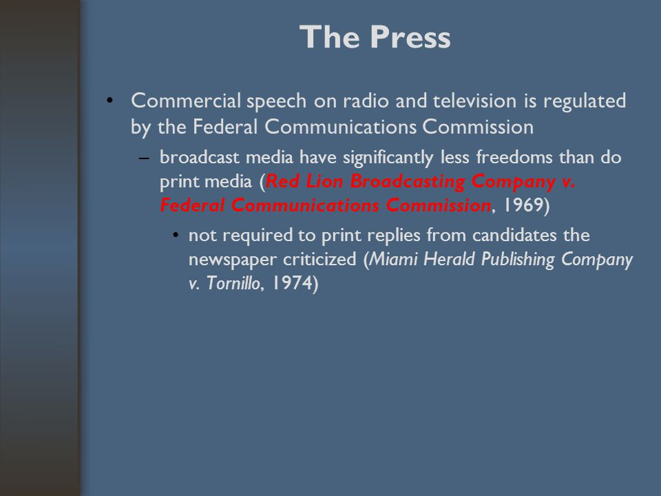 The Press Commercial speech on radio and television is regulated by the Federal Communications Commission.