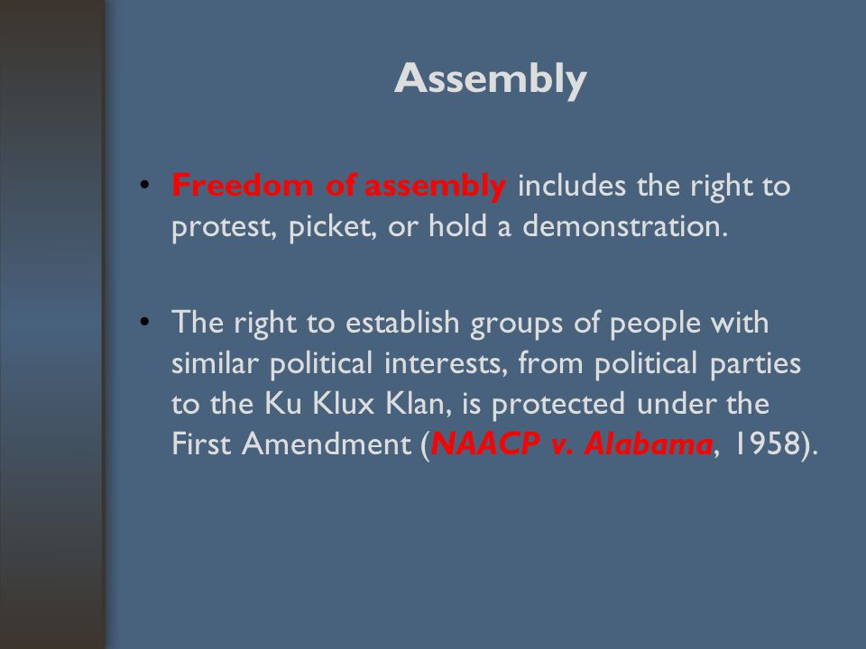 Assembly Freedom of assembly includes the right to protest, picket, or hold a demonstration.