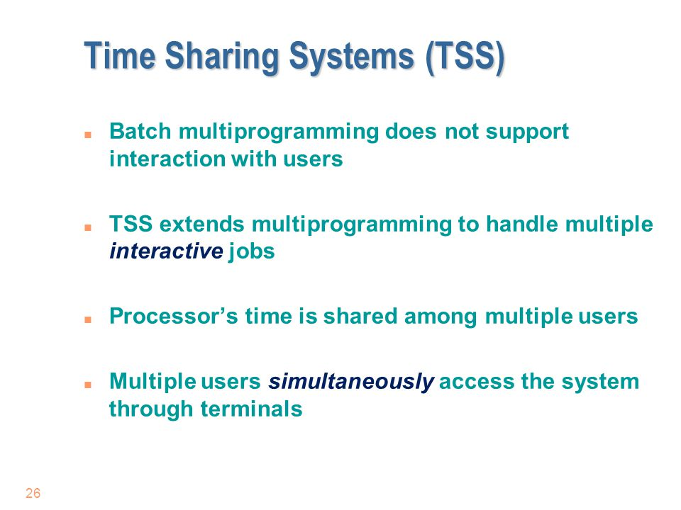 Time Sharing Systems (TSS)