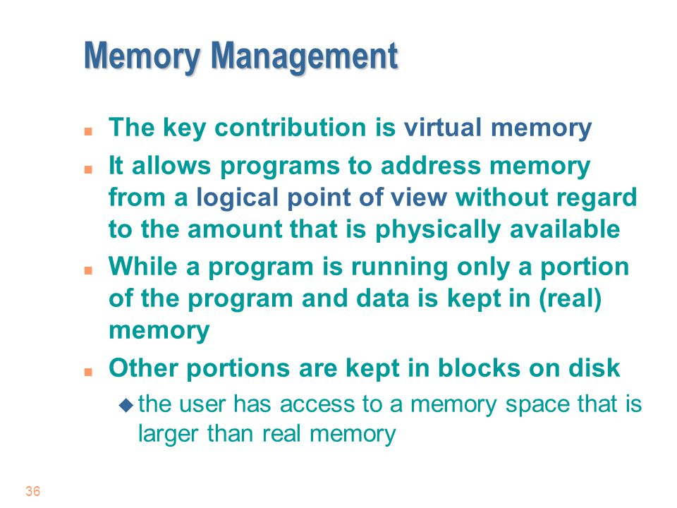 Memory Management The key contribution is virtual memory
