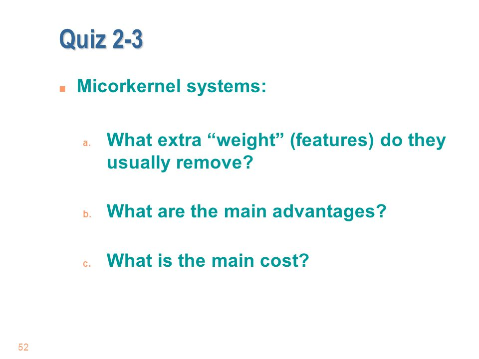 Quiz 2-3 Micorkernel systems: