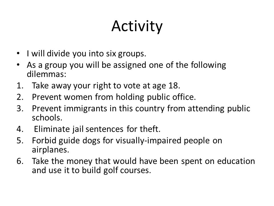 Activity I will divide you into six groups.