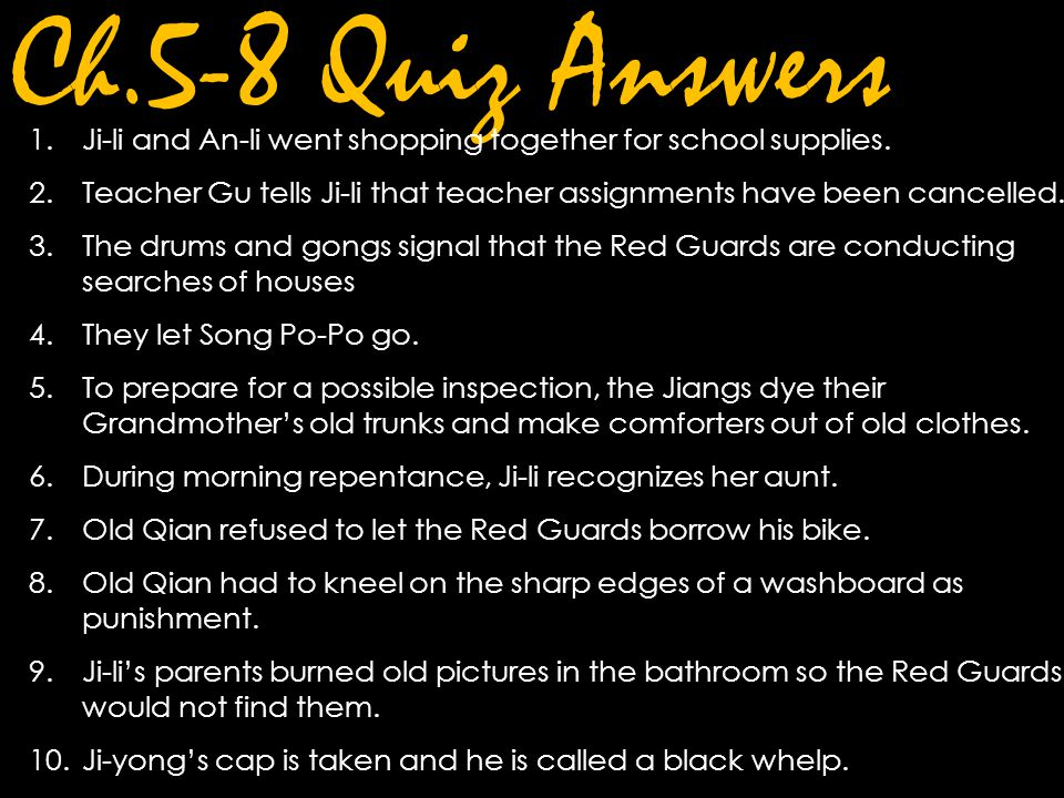 Ch.5-8 Quiz Answers Ji-li and An-li went shopping together for school supplies. Teacher Gu tells Ji-li that teacher assignments have been cancelled.