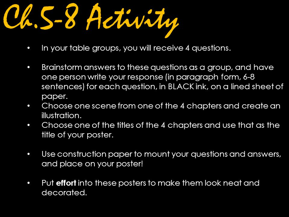 Ch.5-8 Activity In your table groups, you will receive 4 questions.
