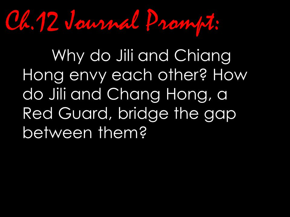 Ch.12 Journal Prompt: Why do Jili and Chiang Hong envy each other.