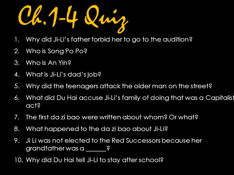 Ch.1-4 Quiz Why did Ji-Li's father forbid her to go to the audition