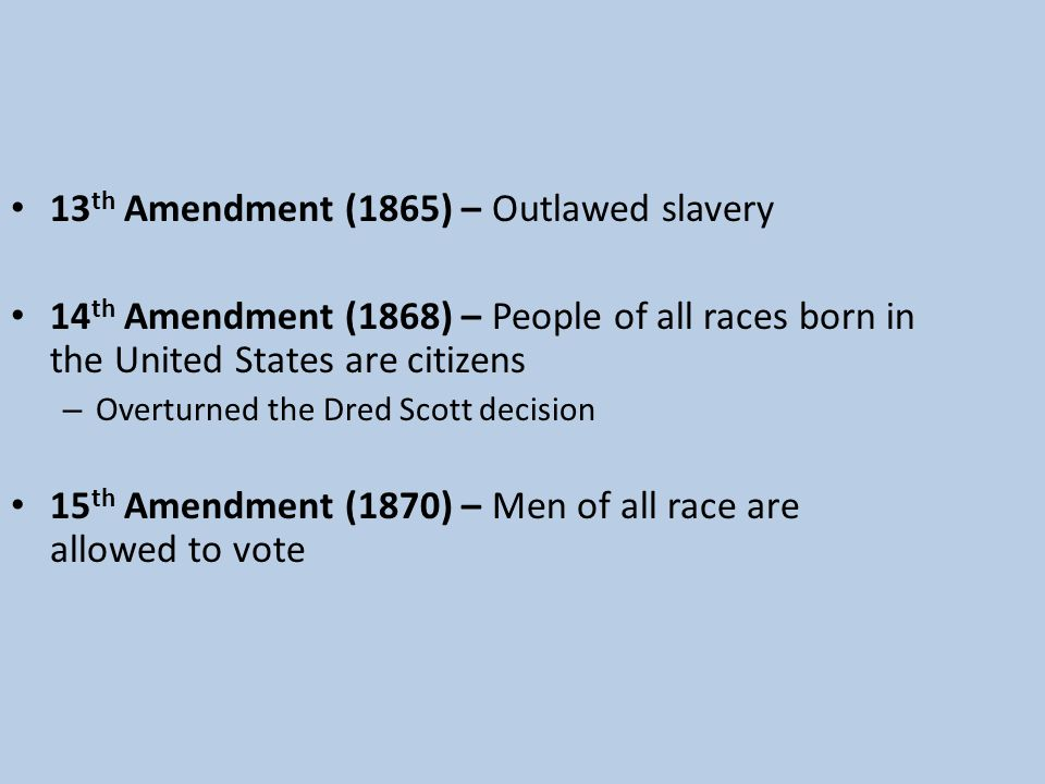13th Amendment (1865) – Outlawed slavery