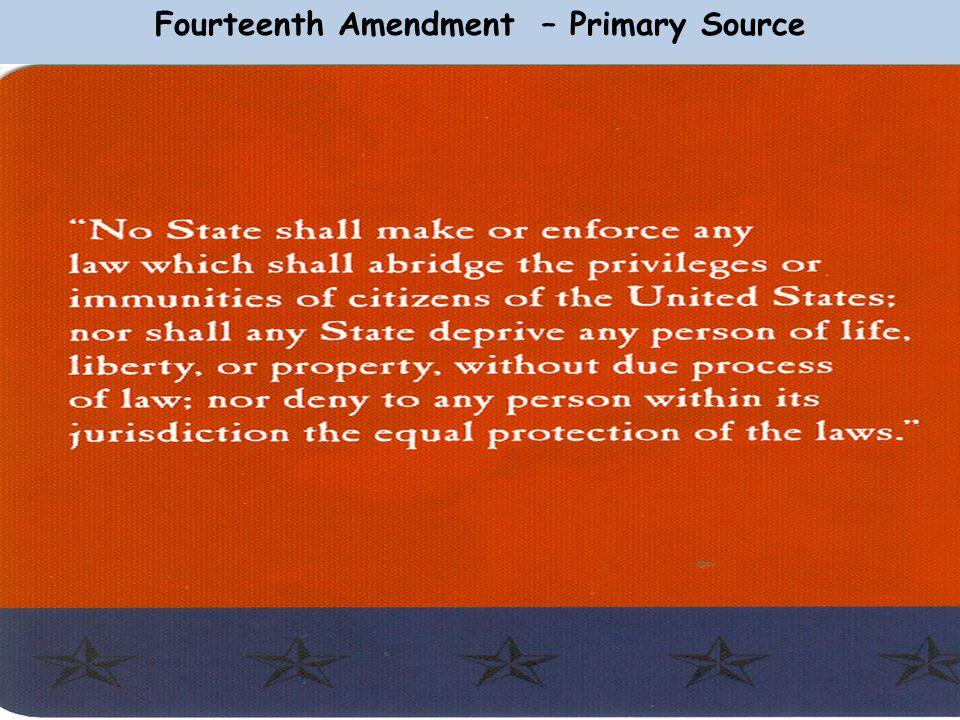 Fourteenth Amendment – Primary Source