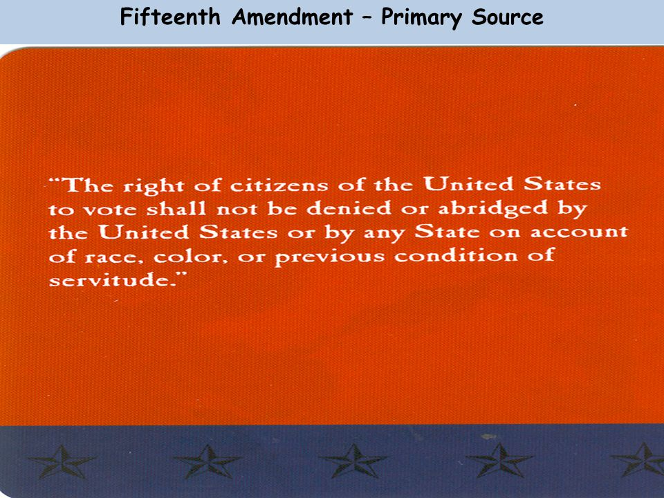 Fifteenth Amendment – Primary Source