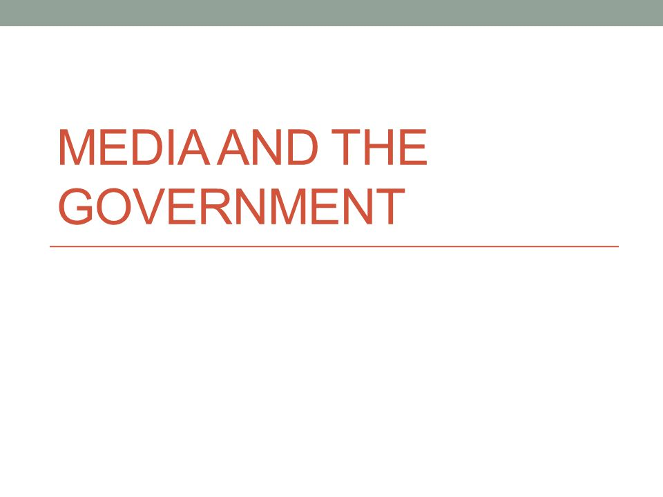 Media and the Government