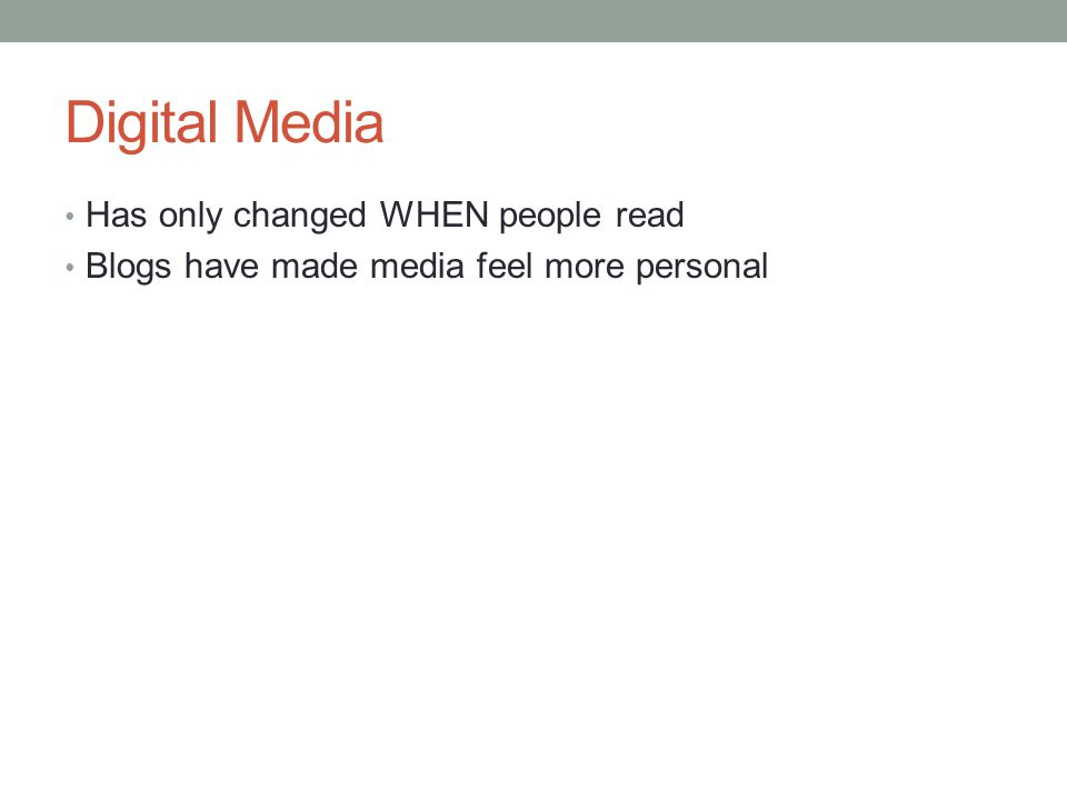 Digital Media Has only changed WHEN people read