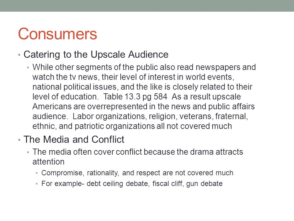 Consumers Catering to the Upscale Audience The Media and Conflict
