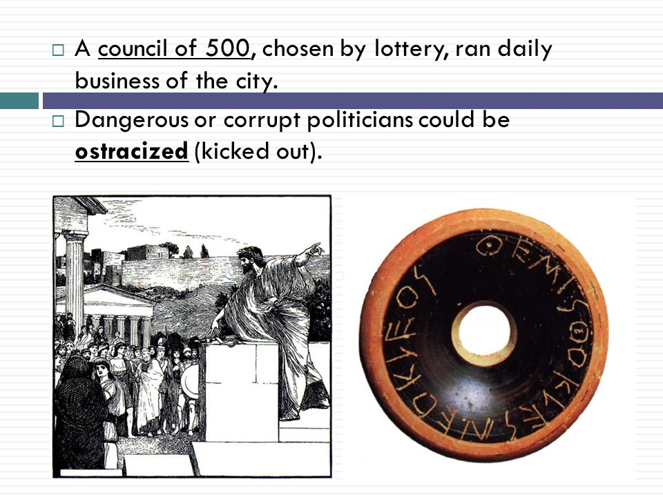 A council of 500, chosen by lottery, ran daily business of the city.