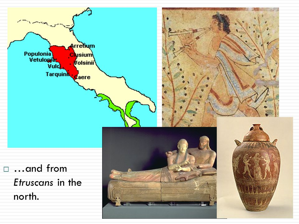 …and from Etruscans in the north.