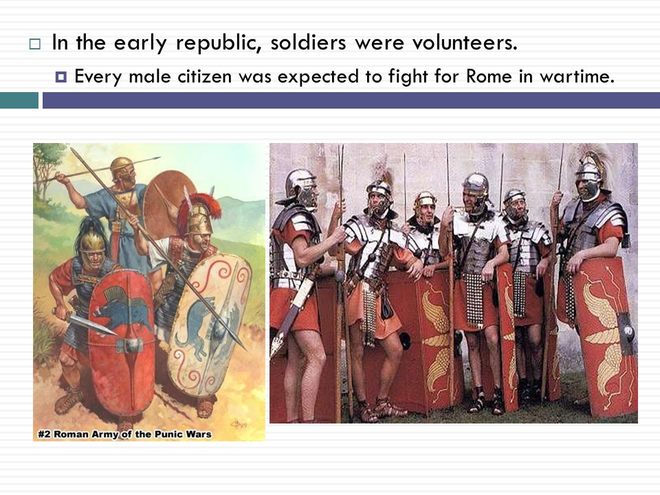In the early republic, soldiers were volunteers.