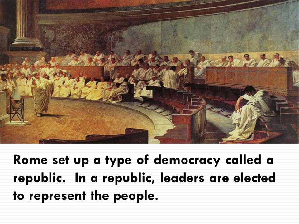 Rome set up a type of democracy called a republic