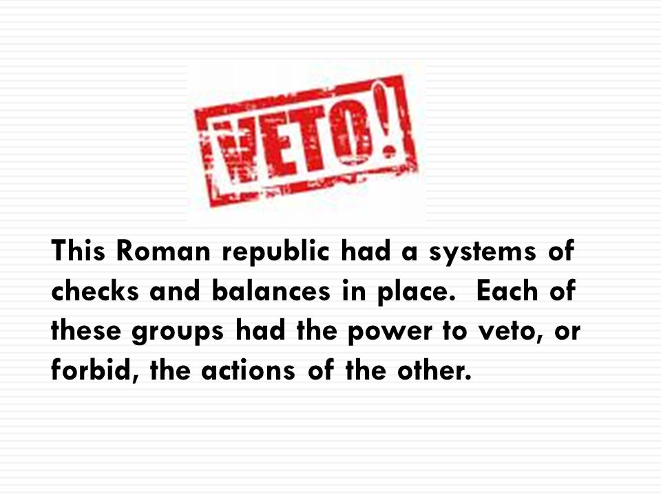 This Roman republic had a systems of checks and balances in place