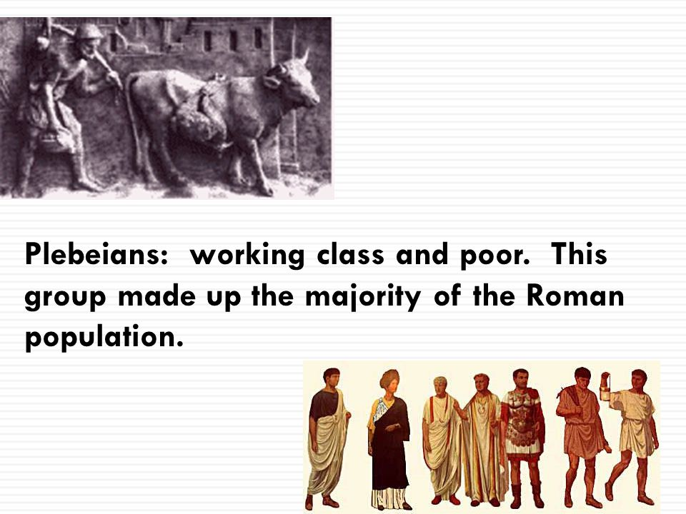 Plebeians: working class and poor
