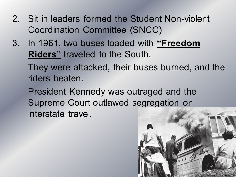 Sit in leaders formed the Student Non-violent Coordination Committee (SNCC)