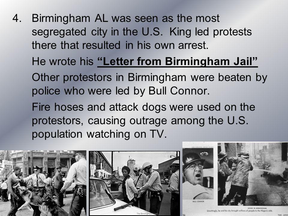 Birmingham AL was seen as the most segregated city in the U. S