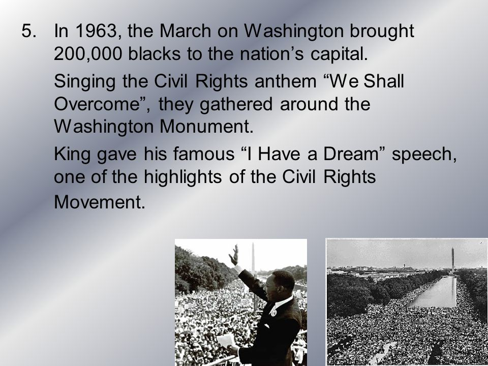 In 1963, the March on Washington brought 200,000 blacks to the nation's capital.