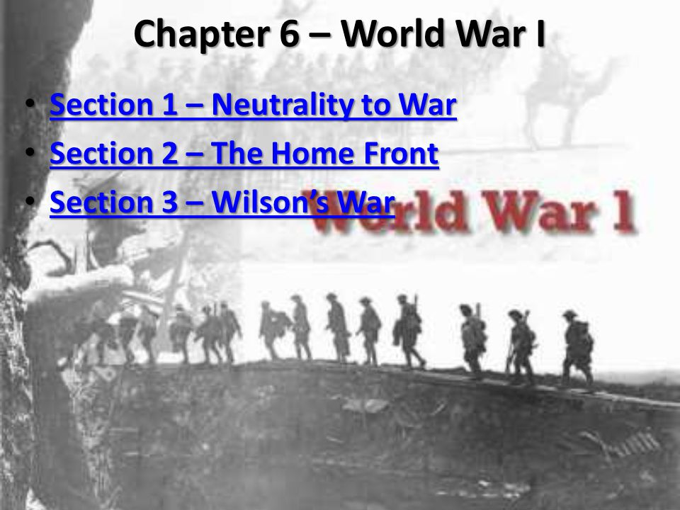 Chapter 6 – World War I Section 1 – Neutrality to War