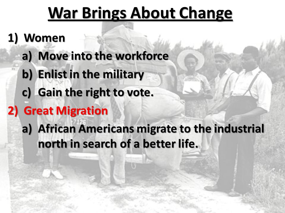 War Brings About Change
