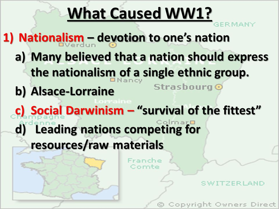 What Caused WW1 Nationalism – devotion to one's nation