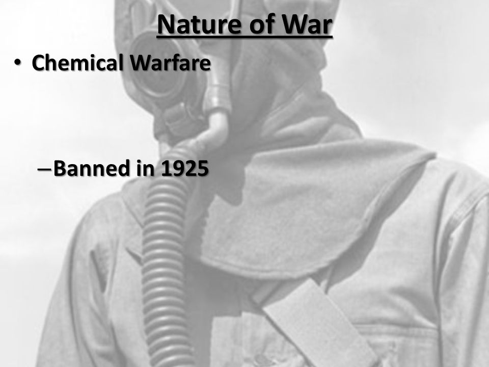 Nature of War Chemical Warfare Banned in 1925