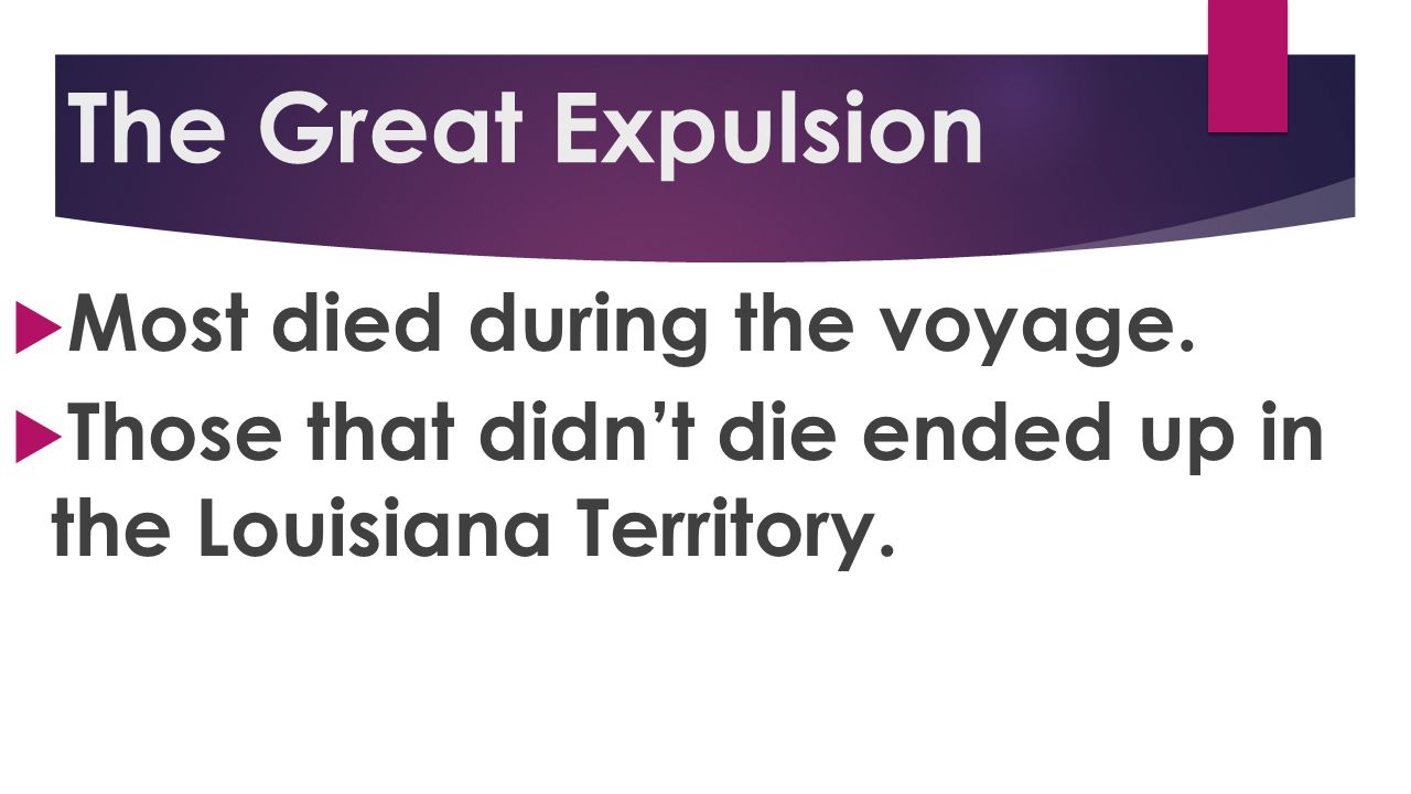 The Great Expulsion Most died during the voyage.