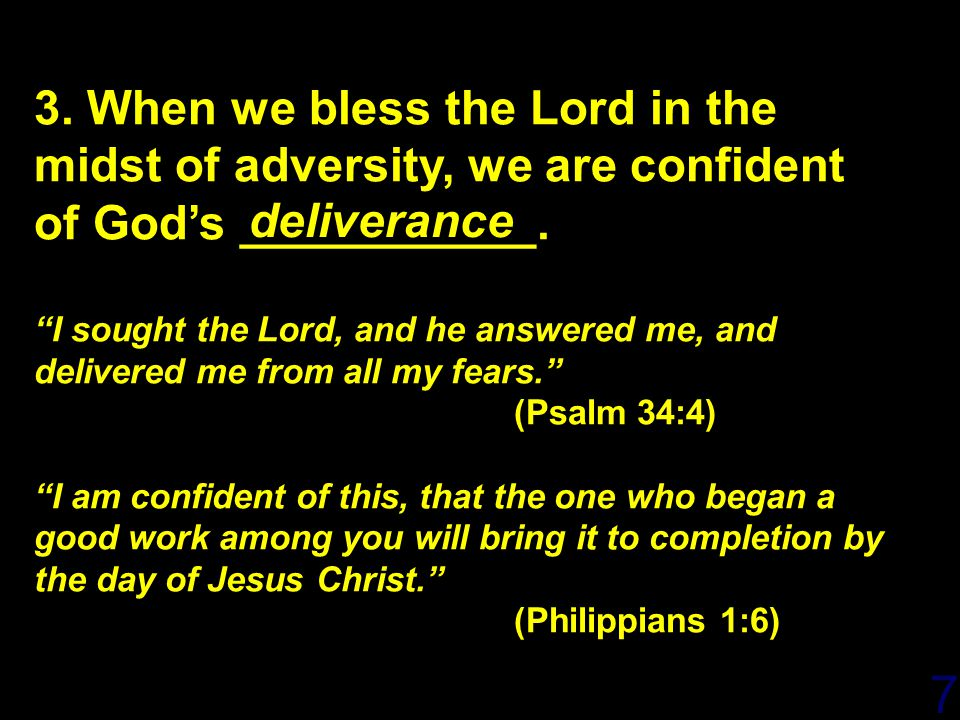 4/14/2017 3. When we bless the Lord in the midst of adversity, we are confident of God's ___________.