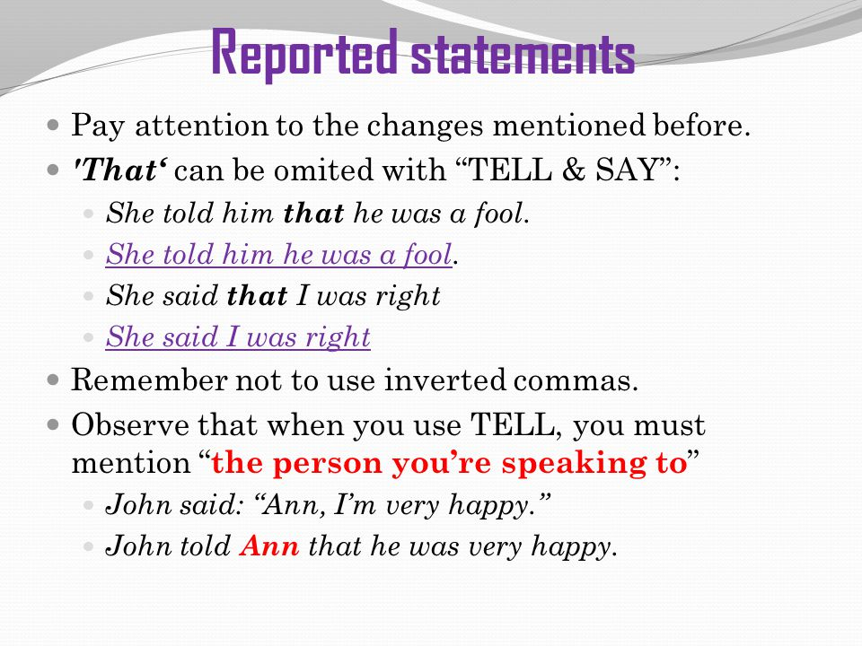 Reported statements Pay attention to the changes mentioned before.
