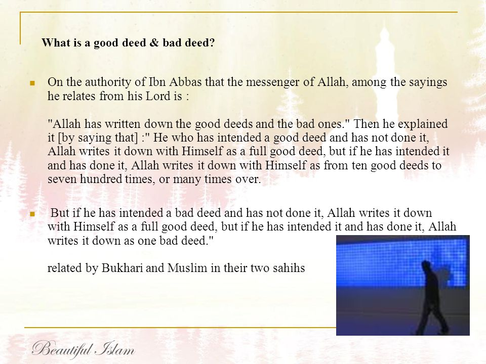 What is a good deed & bad deed